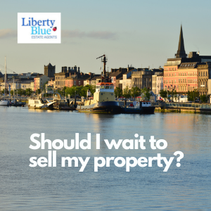 Should I wait to sell my property?