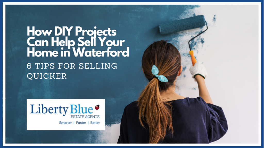 DIY 6 tips to help your Waterford home sell quicker