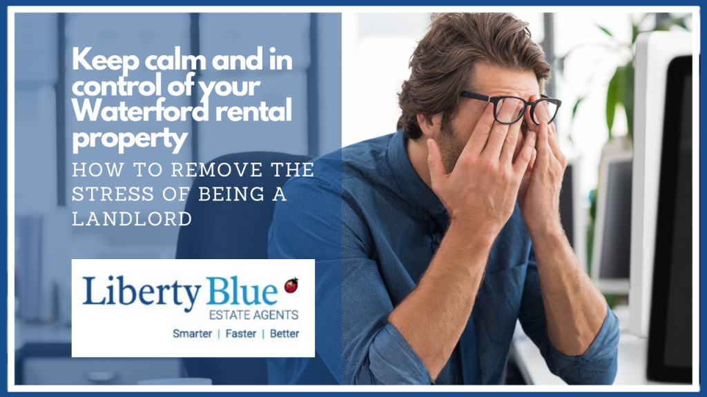 Rental property in Waterford? how to remove the stress of being a landlord