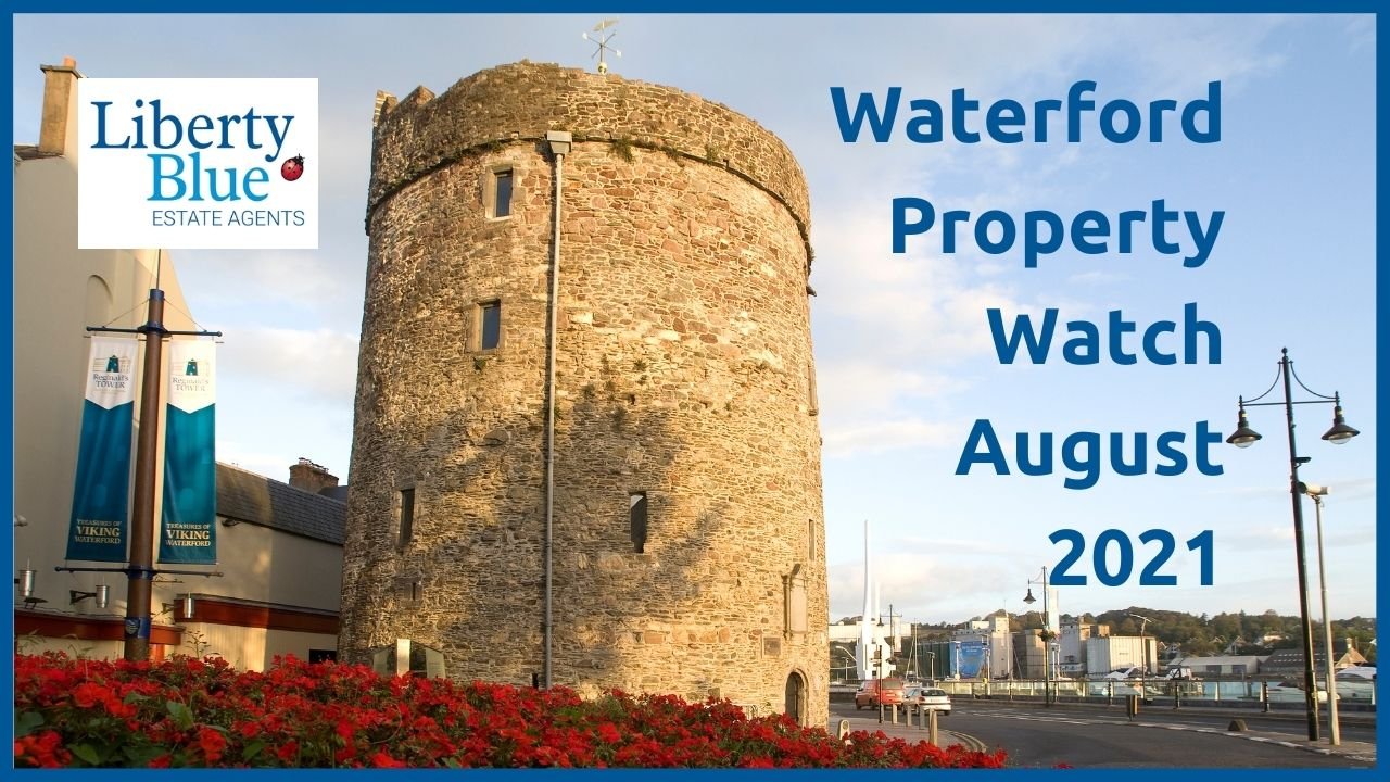 Waterford Property Watch – August 2021